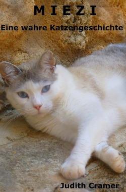 Miezi – Eine wahre Katzengeschichte von Cramer,  Judith