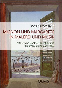 Mignon und Margarete in Malerei und Musik von Roth,  Dominik von