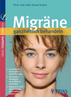 Migräne ganzheitlich behandeln von Taubert,  Konrad