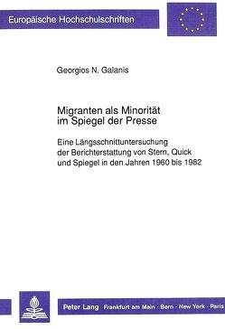 Migranten als Minorität im Spiegel der Presse von Galanis,  Georgios N.