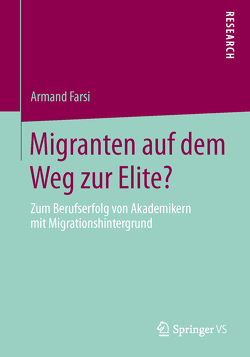 Migranten auf dem Weg zur Elite? von Farsi,  Armand