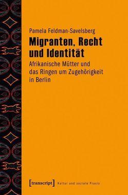 Migranten, Recht und Identität von Feldman-Savelsberg,  Pamela