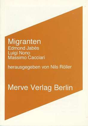 Migranten von Cacciari,  Massimo, Jabès,  Edmond, Nono,  Luigi, Röller,  Nils