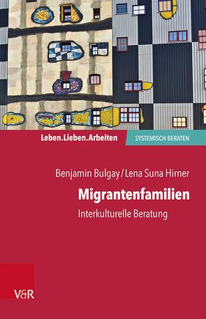 Migrantenfamilien von Bulgay,  Benjamin, Hirner,  Lena Suna, Schweitzer,  Jochen, von Schlippe,  Arist
