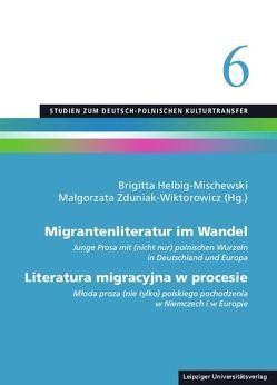 Migrantenliteratur im Wandel / Literatura migracyjna w procesie von Helbig-Mischewski, Brigitta, Zduniak-Wiktorowicz, Małgorzata