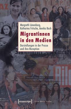 Migrantinnen in den Medien von Bach,  Annika, Fritsche,  Katharina, Lünenborg,  Margreth