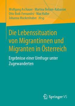 Migrantinnen und Migranten in Österreich von Aschauer,  Wolfgang, Beham-Rabanser,  Martina, Bodi-Fernandez,  Otto, Haller,  Max, Muckenhuber,  Johanna
