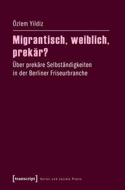 Migrantisch, weiblich, prekär? von Yildiz,  Özlem