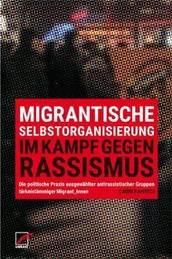 Migrantische Selbstorganisierung im Kampf gegen Rassismus von Kahveci,  Çagri