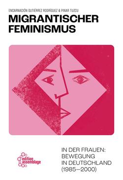 Migrantischer Feminismus von Gutiérrez Rodriguez,  Encarnacion, Tuzcu,  Pinar