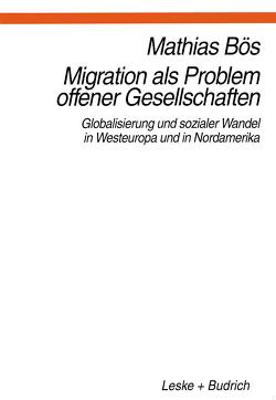 Migration als Problem offener Geselleschaften von Bös,  Mathias