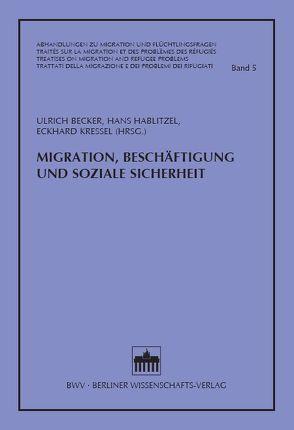 Migration, Beschäftigung und soziale Sicherheit von Becker,  Ulrich, Hablitzel,  Hans, Kreßel,  Eckhard