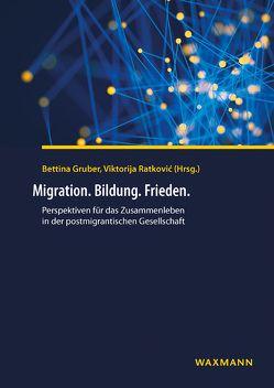 Migration. Bildung. Frieden. von Gruber,  Bettina, Ratkovic,  Viktorija