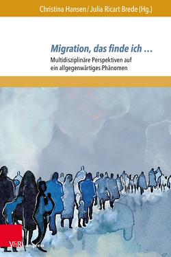 Migration, das finde ich … von Hansen,  Christina, Ricart-Brede,  Julia