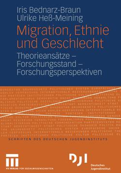 Migration, Ethnie und Geschlecht von Bednarz-Braun,  Iris, Heß-Meining,  Ulrike