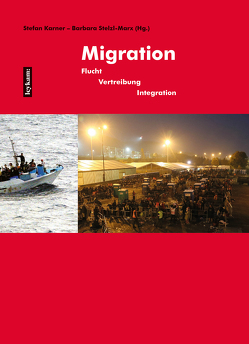 Migration Flucht Vertreibung Integration von Karner,  Stefan