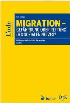 Migration – Gefährdung oder Rettung des sozialen Netzes von Österreichische Juristenkommission