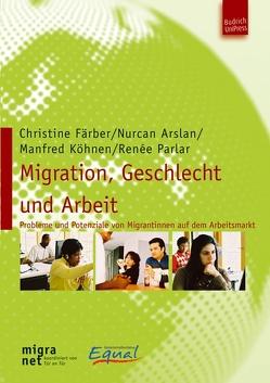 Migration, Geschlecht und Arbeit von Arslan,  Nurcan, Färber,  Christine, Köhnen,  Manfred, Parlar,  Reneé