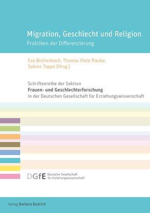 Migration, Geschlecht und Religion von Breitenbach,  Eva, Rieske,  Thomas Viola, Toppe,  Sabine