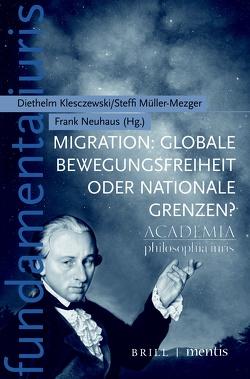 Migration: Globale Bewegungsfreiheit oder nationale Grenzen? von Klesczewski,  Diethelm, Müller-Mezger,  Steffi, Neuhaus,  Frank