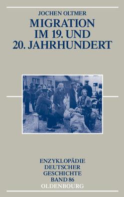 Migration im 19. und 20. Jahrhundert von Oltmer,  Jochen