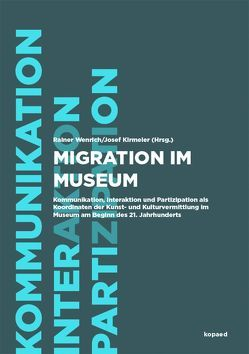 Migration im Museum von Kirmeier,  Josef, Wenrich,  Rainer