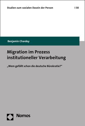 Migration im Prozess institutioneller Verarbeitung von Chardey,  Benjamin
