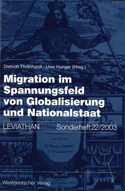 Migration im Spannungsfeld von Globalisierung und Nationalstaat von Hunger,  Uwe, Thränhardt,  Dietrich