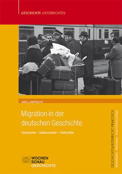 Migration in der deutschen Geschichte von Lamprecht,  Niko