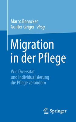 Migration in der Pflege von Bonacker,  Marco, Geiger,  Gunter