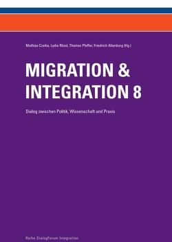 Migration & Integration 8 von Altenburg,  Friedrich, Czaika,  Mathias, Pfeffer,  Thomas, Rössl,  Lydia