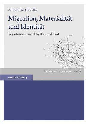 Migration, Materialität und Identität von Müller,  Anna-Lisa