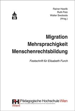 Migration – Mehrsprachigkeit – Menschenrechtsbildung von Hawlik,  Rainer, Petz,  Ruth, Swoboda,  Walter