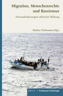 Migration, Menschenrechte und Rassismus von Bach,  Maria, Baumgart,  Tim, Bousselmi,  Cina, Goldhahn,  Anika, Merkel,  Reinhard, Tiedemann,  Markus, Willareth,  Roland