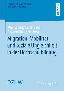 Migration, Mobilität und soziale Ungleichheit in der Hochschulbildung von Gottburgsen,  Anja, Jungbauer-Gans,  Monika