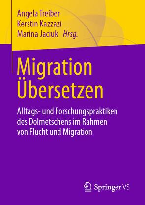 Migration Übersetzen von Jaciuk,  Marina, Kazzazi,  Kerstin, Treiber,  Angela