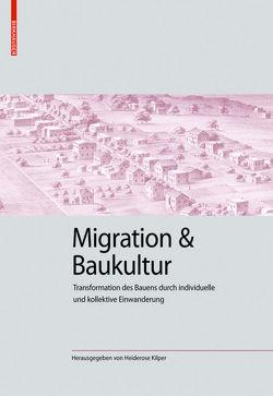 Migration und Baukultur von Kilper,  Heiderose