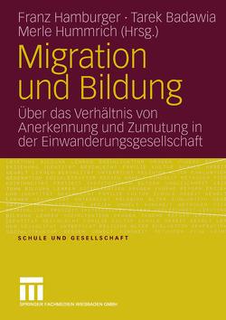 Migration und Bildung von Badawia,  Tarek, Hamburger,  Franz, Hummrich,  Merle