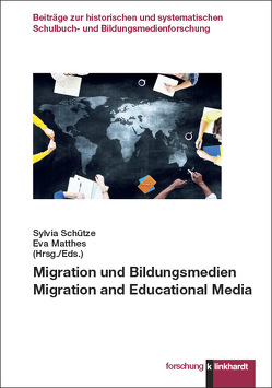Migration und Bildungsmedien. Migration and Educational Media von Matthes,  Eva, Schütze,  Sylvia