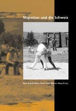 Migration und die Schweiz von Fibbi,  Rosita, Haug,  Werner, Wicker,  Hans R