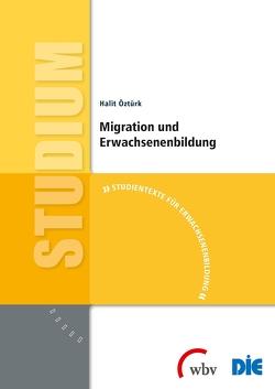 Migration und Erwachsenenbildung von Öztürk,  Halit, Reiter,  Sara, Schuldes,  Daniela