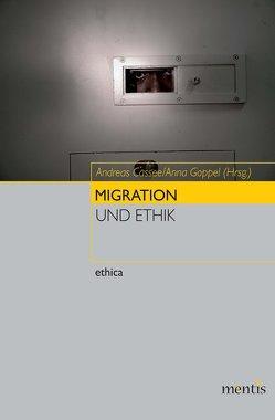 Migration und Ethik von Cassee,  Andreas, Goppel,  Anna