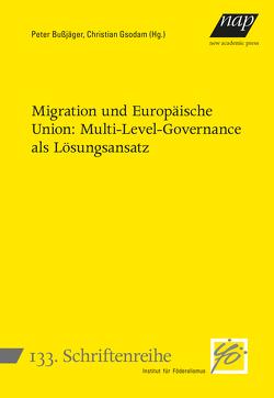 Migration und Europäische Union: Multi-Level-Governance als Lösungsansatz von Bußjäger,  Peter, Gsodam,  Christian