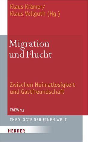Migration und Flucht von Kraemer,  Klaus, Vellguth,  Klaus