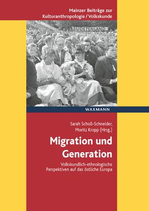 Migration und Generation von Kropp,  Moritz, Scholl-Schneider,  Sarah
