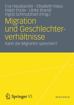 Migration und Geschlechterverhältnisse von Brandl,  Ulrike, Hausbacher,  Eva, Klaus,  Elisabeth, Poole,  Ralph J., Schmutzhart,  Ingrid