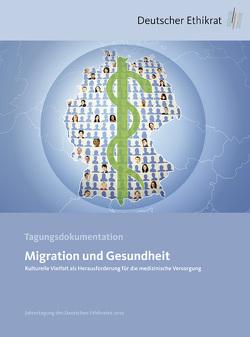 Migration und Gesundheit von Deutscher Ethikrat