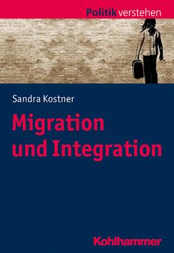 Migration und Integration von Frech,  Siegfried, Kostner,  Sandra, Salamon-Menger,  Philipp, Schöne,  Helmar