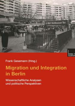 Migration und Integration in Berlin von Gesemann,  Frank