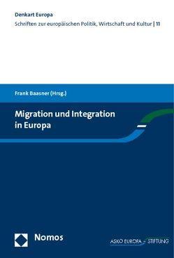 Migration und Integration in Europa von Baasner,  Frank